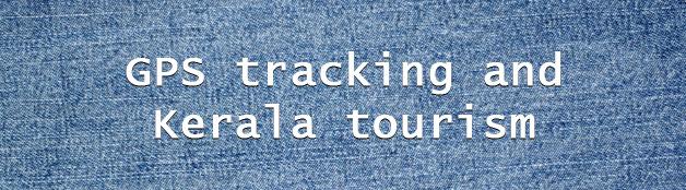 GPS tracking and Kerala tourism