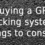 Top things to consider while buying a GPS tracking System