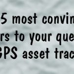 5 Most convincing answers to your questions on GPS tracking.