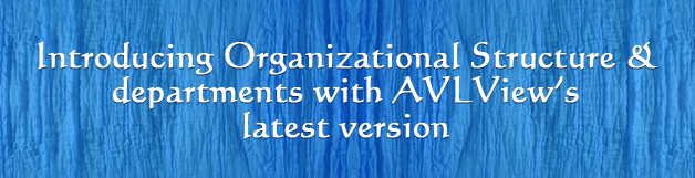 Introducing Organizational Structure & departments with AVLView's latest version
