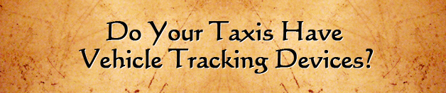 Are your taxis installed with vehicle tracking devices?