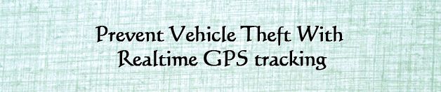 Prevent vehicle theft with realtime GPS tracking