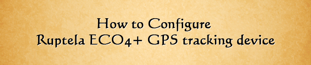 How to Configure Ruptela ECO4+ GPS tracking device
